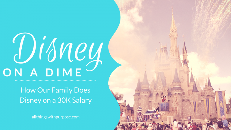Disney on a Dime Doing Disney Cheap On a 30KYear Salary