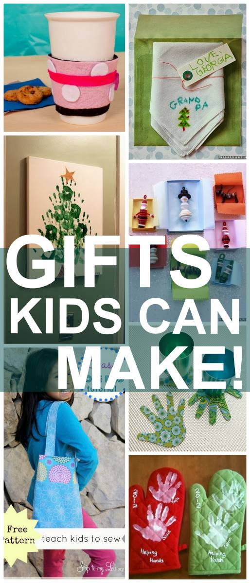 GIFTS KIDS CAN MAKE!