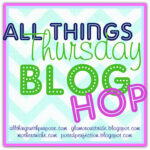 All Things Thursday Blog Hop {No. 15}