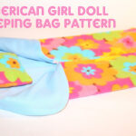 {FREE} American Girl Doll Sleeping Bag Pattern