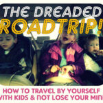 Roadtrips: Driving By Yourself with Kids