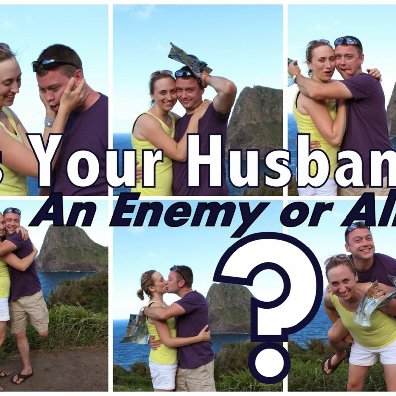 Vlog: Is Your Husband an Enemy or Ally?