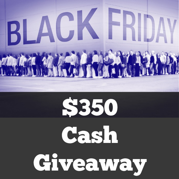 $350 Cash Black Friday Giveaway 1