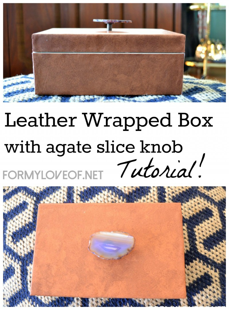 Leather Wrapped Box with agate slice knob tutorial by formyloveof