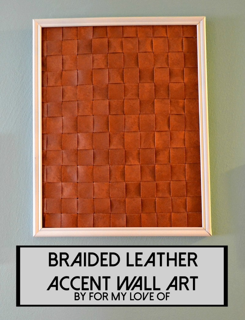 braided leather accent wall art by for my love of