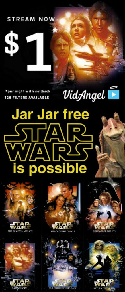 stream star wars for $1 with NO JAR JAR!