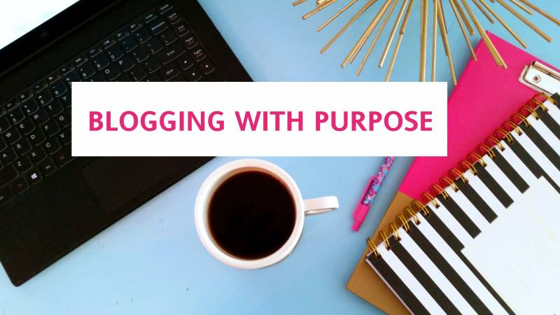 BLOGGING WITH PURPOSE