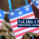 Preschool Lacing Cards and 4th of July Banner