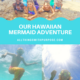 HAWAIIAN MERMAID ADVENTURE ON MAUI