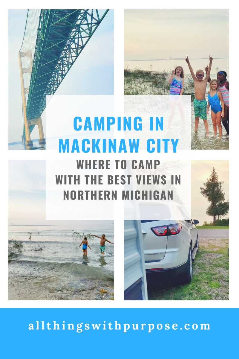 https://www.allthingswithpurpose.com/wp-content/uploads/2018/07/CAMPING-IN-MACKINAW-CITY-MICHIGAN.png