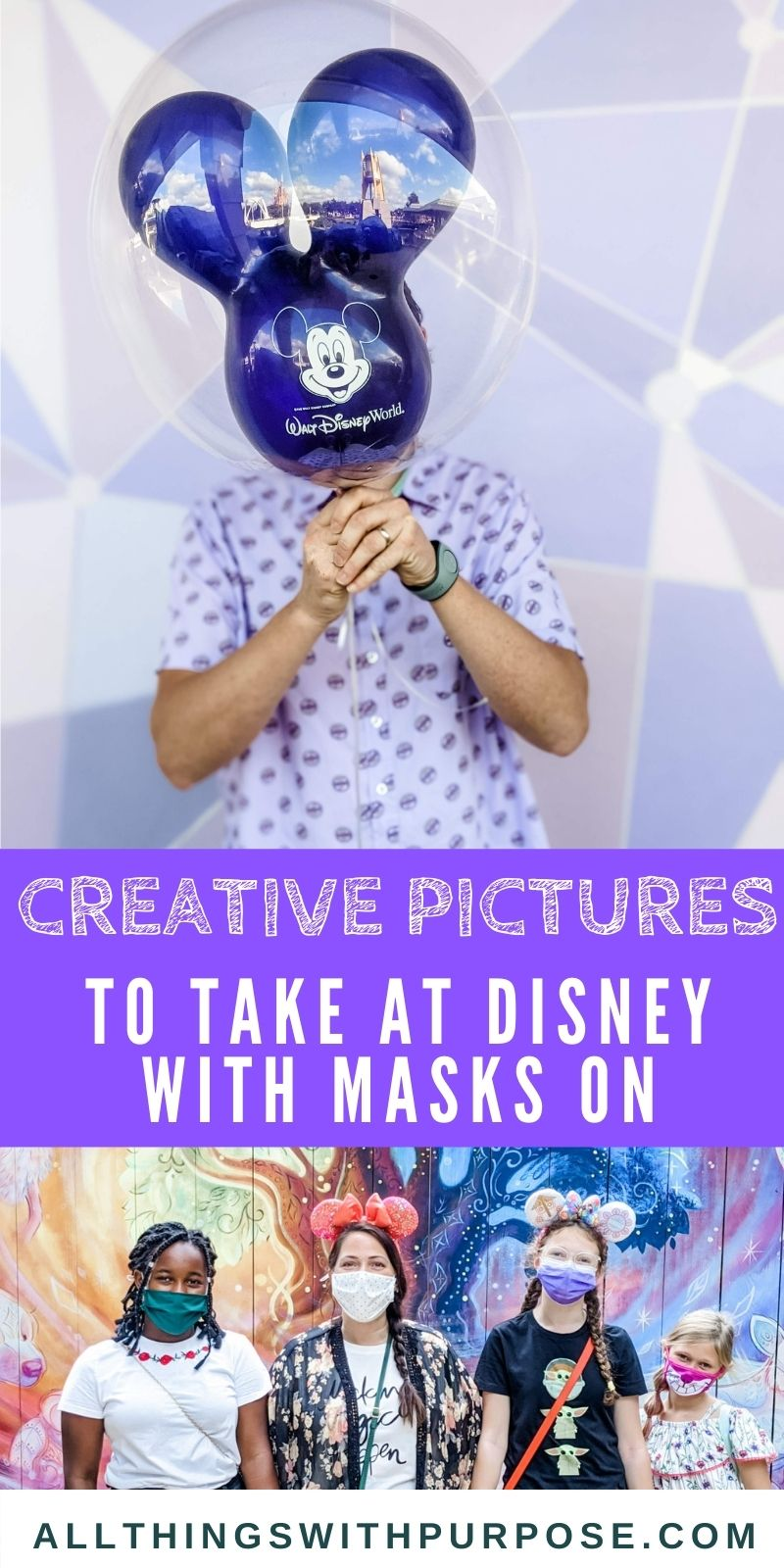Tips for Taking Great Pictures at Disney World While Wearing a Mask All Things with Purpose Sarah Lemp 23