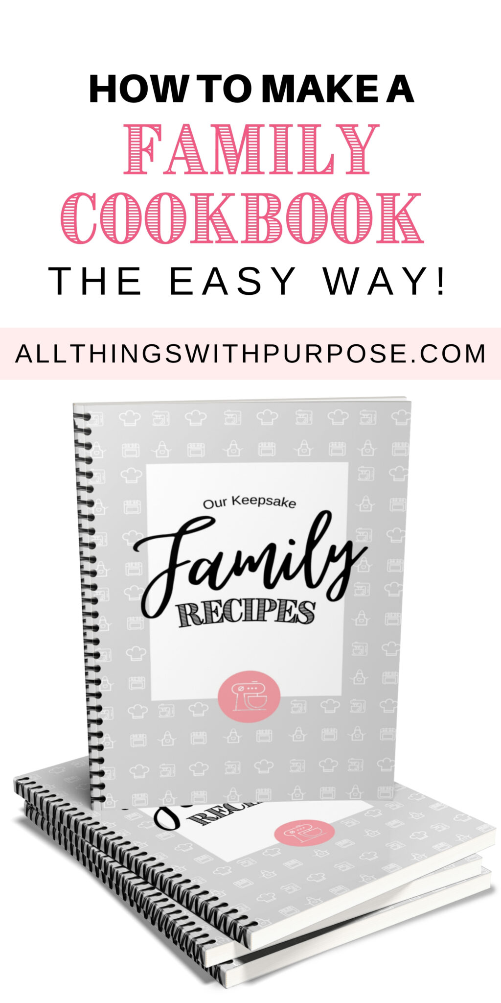 How to Create a Custom Family Cookbook the Easy Way All Things with Purpose Sarah Lemp 5