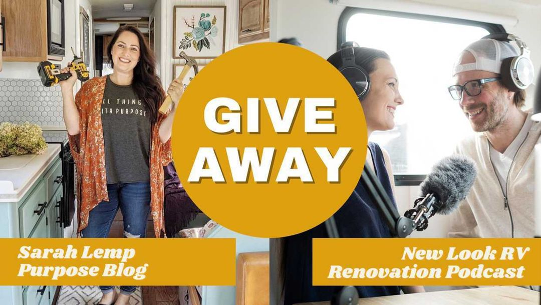 New Look RV Renovation Podcast and Giveaway! All Things with Purpose Sarah Lemp